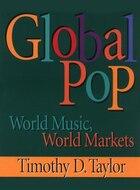 Global Pop: World Music, World Markets