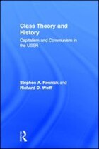 Class Theory and History: Capitalism and Communism in the USSR