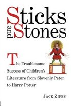 Sticks and Stones: The Troublesome Success of Children's Literature from Slovenly Peter to Harry…