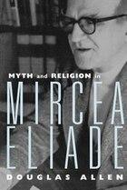 Myth and Religion in Mircea Eliade