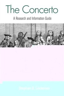 The Concerto: A Research and Information Guide