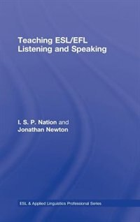 Teaching ESL/EFL Listening and Speaking by Paul Nation