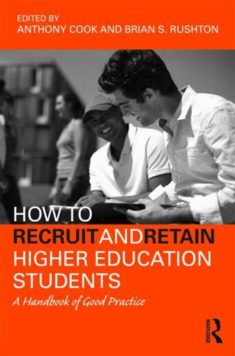 How to Recruit and Retain Higher Education Students  A Handbook of Good  Practice by Tony ... d291e8bd6