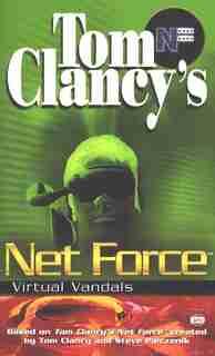 Tom Clancy's Net Force: Virtual Vandals: Net Force 01 by Diane Duane