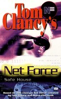 Tom Clancy's Net Force: Safe House: Net Force 10