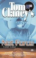 Tom Clancy's Net Force: Cold Case: Net Force Ya 15
