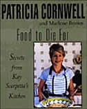 Book Food To Die For: Secrets From Kay Scarpetta's Kitchen by Patricia Cornwell