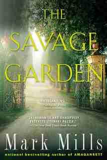 The Savage Garden: A Thriller by Mark Mills