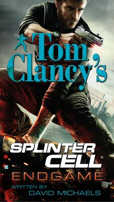 Book Tom Clancy's Splinter Cell: Endgame by David Michaels