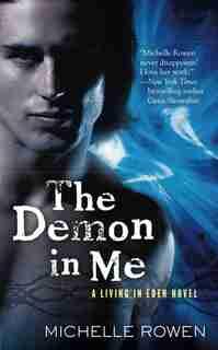 The Demon In Me by Michelle Rowen
