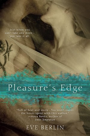 Pleasure's Edge by Eve Berlin