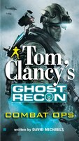Book Tom Clancy's Ghost Recon: Combat Ops by David Michaels