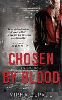 Chosen By Blood by Virna Depaul