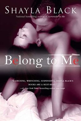 Book Belong To Me by Shayla Black