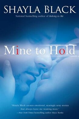 Book Mine To Hold by Shayla Black