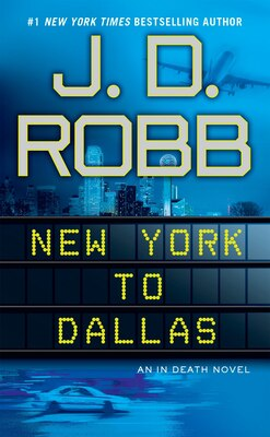 Book New York To Dallas by J. D. Robb