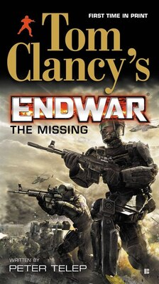 Book Tom Clancy's Endwar: The Missing by Peter Telep