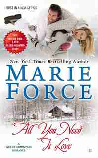 All You Need Is Love: Green Mountain Book One by Marie Force