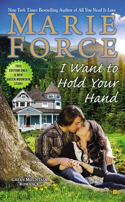 Book I Want To Hold Your Hand: Green Mountain Book Two by Marie Force