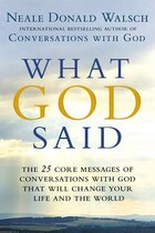 What God Said: The 25 Core Messages Of Conversations With God That Will Change Your Life And Th E…