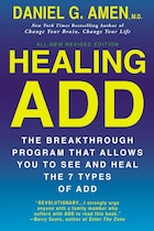 Healing Add Revised Edition: The Breakthrough Program That Allows You To See And Heal The 7 Types…