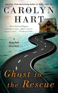 Ghost To The Rescue: A Bailey Ruth Ghost Novel