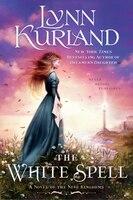 The White Spell: A Novel Of The Nine Kingdoms