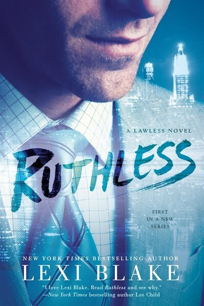 Ruthless: A Lawless Novel by Lexi Blake