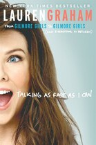 Book Talking As Fast As I Can: From Gilmore Girls To Gilmore Girls (and Everything In Between) by Lauren Graham