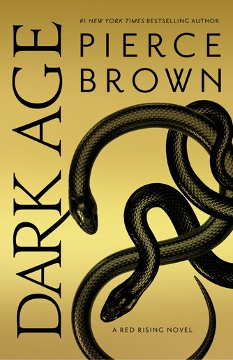 Dark Age: Book 5 Of The Red Rising Saga by Pierce Brown
