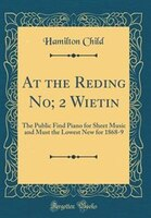 At the Reding No; 2 Wietin: The Public Find Piano for Sheet Music and Must the Lowest New for 1868…