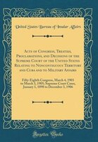Acts of Congress, Treaties, Proclamations, and Decisions of the Supreme Court of the United States…