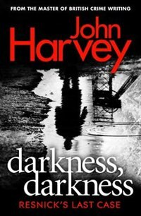 Darkness, Darkness: Resnick's Last Case