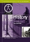 20th Century World History: The Cold War For The Ib Diploma