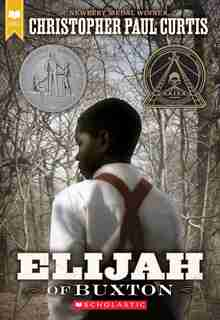 Elijah Of Buxton (scholastic Gold) by Christopher Paul Curtis
