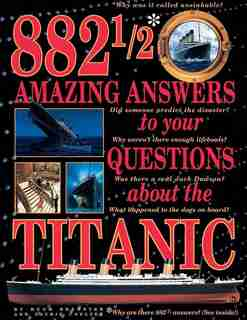 882 1/2 Amazing Answers to Your Questions About the Titanic by Laurie Coulter