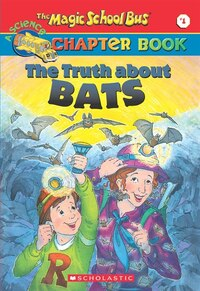 The Magic School Bus Chapter Book #1: The Truth About Bats: .
