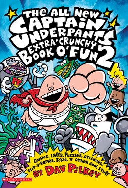 Book Captain Underpants Extra-Crunchy Book O'Fun #2: Comics, Laffs, Puzles, Stickers, Flip-O-Ramas, Jokes by Dav Pilkey
