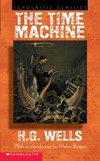 Scholastic Classics: The Time Machine: The Time Machine