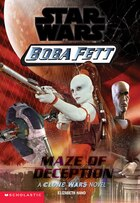 Star Wars Boba Fett #3: Maze of Deception: A Clone Wars Novel