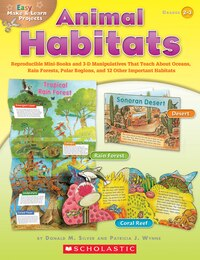 Easy Make and Learn Projects: Animal Habitats: Reproducible Mini-Books and 3-D Manipulatives That…