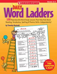 Daily Word Ladders: Grades 2-3: 100 Reproducible Word Study Lessons That Help Kids Boost Reading…