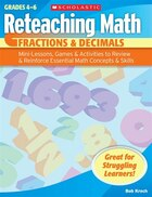 Reteaching Math: Fractions and Decimals: Mini-Lessons, Games, & Activities to Review & Reinforce…