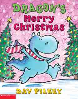 Dragon's Merry Christmas by Dav Pilkey