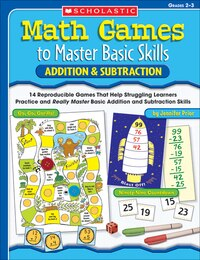 Addition And Subtraction: 14 Reproducible Games That Help Struggling Learners Practice and Really…
