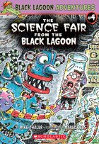 Black Lagoon Adventures Chapter Book #4: The Science Fair from the Black Lagoon