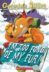 Geronimo Stilton #4: I'm Too Fond of My Fur