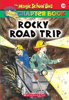 The Magic School Bus Chapter Book #20: Rocky Road Trip