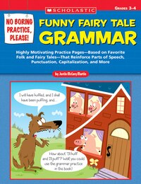 No Boring Practice, Please! Funny Fairy Tale Grammar: Highly Motivating Practice Pages?Based on…