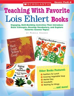 Book Teaching with Favorite Lois Ehlert Books: Engaging, Skill-Building Activities That Introduce Basic… by Pamela Chanko